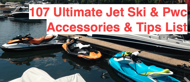 107 PWC Accessories &  Tips – The Ultimate List