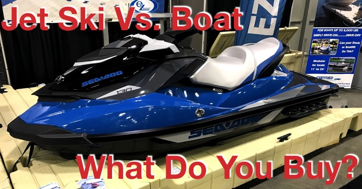 Jet Ski Vs. Boat – What Should You Buy?
